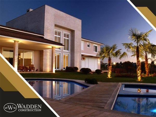 How Wadden Construction Can Help You Create a Better Home
